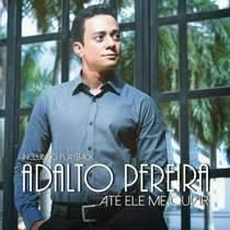 CD Adalto Pereira - Até Ele Me Ouvir