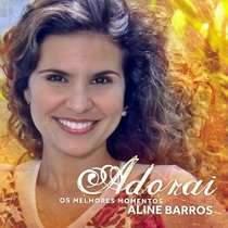 CD Aline Barros - Adorai Os Melhores Momentos