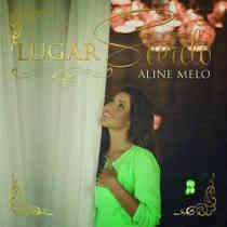 CD Aline Melo - Lugar Secreto