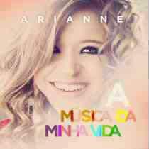 CD Arianne - A Música da Minha Vida