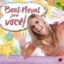 CD Danielle Rizzutti - Boas Novas Para Voce