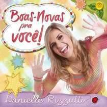 CD Danielle Rizzutti - Boas Novas pra você!