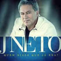 CD J Neto – Quem Disse Que Já Era?