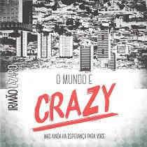 CD Lázaro – O Mundo é Crazy, Mas Ainda Há Esperança Para Você
