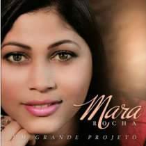 CD Mara Rocha - Um Grande Projeto