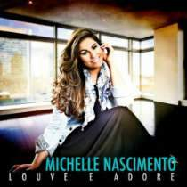 CD Michelle Nascimento - Louve e Adore