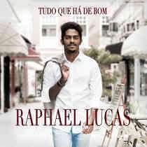 CD Raphael Lucas – Tudo Que Há de Bom