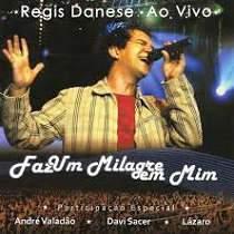CD Régis Danese - Faz Um Milagre Em Mim