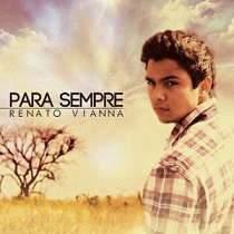 CD Renato Vianna - Para Sempre