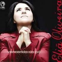 CD Eliã Oliveira - Vencendo de Pé
