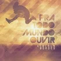 CD Lincoln Borges - Pra Todo Mundo Ouvir