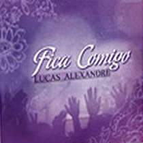 CD Lucas Alexandre - Fica Comigo