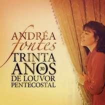 CD Andréa Fontes   30 Anos de Louvor Pentecostal