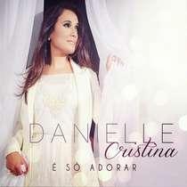 cd-danielle-cristina-e-so-adorar