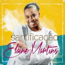 CD Elaine Martins   Santificação