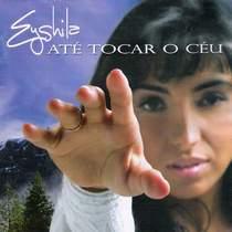 CD Eyshila   Até Tocar o Céu