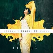 CD Eyshila   Jesus, O Brasil Te Adora