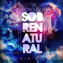 CD Gláucia Rosane - Casa do Sobrenatural