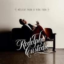 cd-rodolpho-custodio-musica-para-a-vida-toda