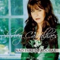 CD Shirley Carvalhaes   Não Pare de Adorar