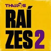 cd-thalles-roberto-raizes-2