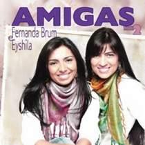 CD Fernanda Brum e Eyshila   Amigas   Vol. 2