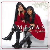 CD Fernanda Brum e Eyshila   Amigas