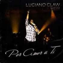 cd-luciano-claw-por-amor-a-ti
