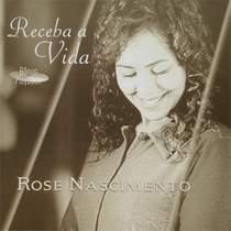 cd-rose-nascimento-receba-a-vida