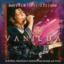 cd-vanilda-bordieri-show-fidelidade