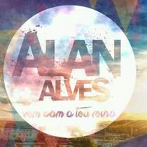 cd-alan-alves-vem-com-teu-reino