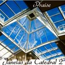 CD Catedral - Catedral Praise - Janelas da Catedral - Vol.2