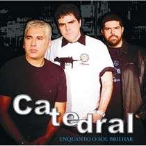 CD Catedral - Enquanto o Sol Brilhar