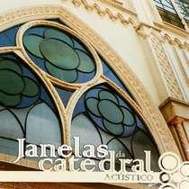 CD Catedral - Janelas da Catedral - Acústico