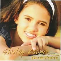 cd-shirley-kaiser-deus-forte