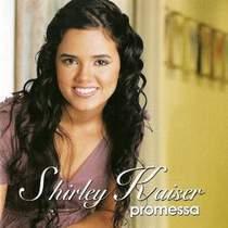 cd-shirley-kaiser-promessas