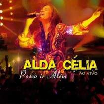 cd-alda-celia-posso-ir-alem