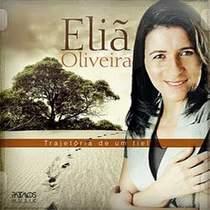 cd-elia-oliveira-trajetoria-de-um-fiel