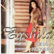 CD Eyshila   Deus Proverá