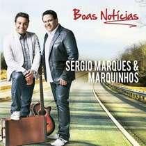 CD Sérgio Marques e Marquinhos - Boas Noticias