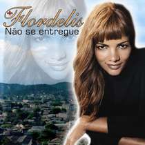 CD Flordelis - Não Se Entregue