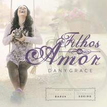 cd-dany-grace-filhos-do-amor
