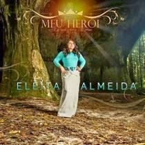 cd-eleita-almeida-meu-heroi