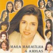 CD Mara Maravilha - Mara e Amigas - Vol. 1
