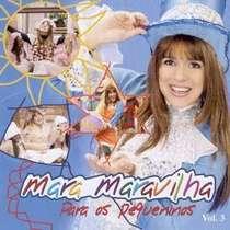 CD Mara Maravilha - Para os Pequeninos - Vol. 03