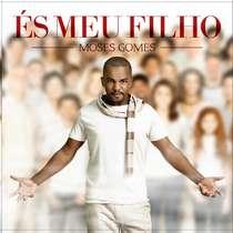 CD Moses Gomes - Es Meu Filho