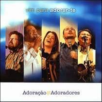 cd-adoracao-e-adoradores-vim-para-adorar-te