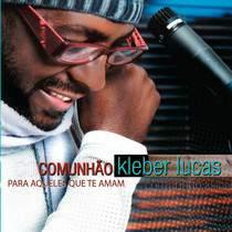 cd-kleber-lucas-comunhao-para-aqueles-que-te-amam