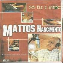 CD Mattos Nascimento - Só Ele é Santo