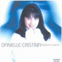 cd-danielle-cristina-projeto-santo